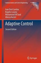 Ioan Dore Landau,   Rogelio Lozano,   Mohammed M`Saad,   Alireza Karimi Adaptive Control