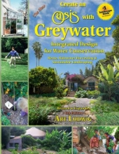 Ludwig, Art The New Create an Oasis with Greywater, 6th Ed.