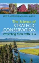 Messer, Kent D.,   Allen, William L., III The Science of Strategic Conservation
