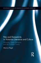 Flegel, Monica Pets and Domesticity in Victorian Literature and Culture