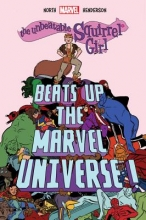North, Ryan The Unbeatable Squirrel Girl Beats Up the Marvel Universe!