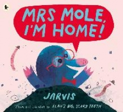Mrs Mole, I`m Home!