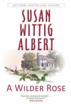 Albert, Susan Wittig A Wilder Rose