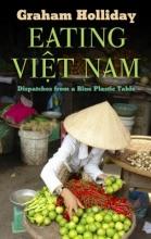 Holliday, Graham Eating Viet Nam