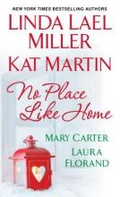 Miller, Linda Lael  Miller, Linda Lael No Place Like Home