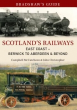 John Christopher,   Campbell McCutcheon Bradshaw`s Guide Scotland`s Railways East Coast Berwick to Aberdeen & Beyond