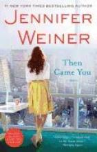 Weiner, Jennifer Then Came You