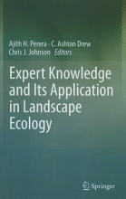 Dr. Ajith H. (Ontario Forest Research Institute) Perera,   C. Ashton Drew,   Chris Johnson Expert Knowledge and Its Application in Landscape Ecology