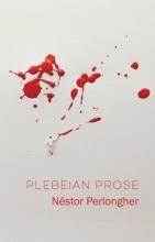 Nestor Perlongher Plebeian Prose