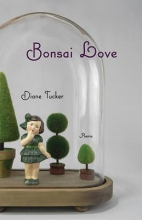 Tucker, Diane Bonsai Love
