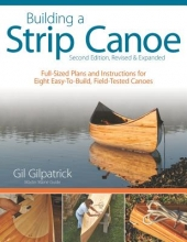 Gil Gilpatrick Building a Strip Canoe, Second Edition