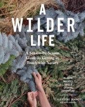 Celestine Maddy A Wilder Life