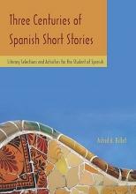 Billat, Astrid Three Centuries of Spanish Short Stories