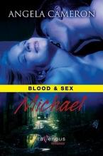 Cameron, Angela Blood & Sex : Michael