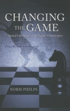 Norm (Norm Phelps) Phelps Changing the Game (New Revised and Updated Edition)