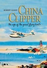 Gandt, Robert China Clipper
