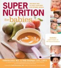 Katherine Erlich,   Kelly Genzlinger Super Nutrition for Babies