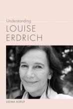 Kurup, Seema Understanding Louise Erdrich