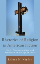 Naydan, Liliana M. Rhetorics of Religion in American Fiction