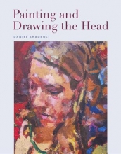 Daniel Shadbolt Painting and Drawing the Head