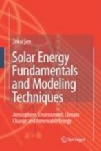 Sen, Zekai Solar Energy Fundamentals and Modeling Techniques