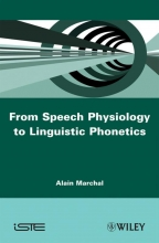 Alain Marchal From Speech Physiology to Linguistic Phonetics