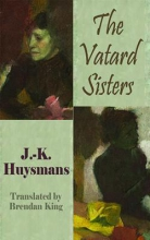Huysmans, J. -K The Vatard Sisters