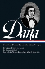 Dana, Richard Henry Two Years Before the Mast & Other Voyages