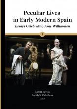 Robert E. Bayliss , Peculiar Lives in Early Modern Spain