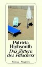 Gunsteren, Dirk van,   Highsmith, Patricia Das Zittern des Fälschers