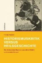Kasten, Tilman Historismuskritik versus Heilsgeschichte
