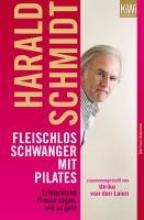 Schmidt, Harald Fleischlos schwanger mit Pilates