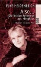 Heidenreich, Elke Also...Die letzten Kolumnen aus BRIGITTE