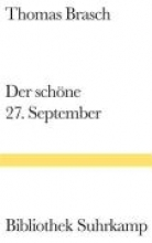 Brasch, Thomas Der schne 27. September