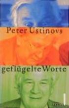 Ustinov, Peter Peter Ustinovs geflügelte Worte