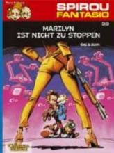 Tome, Philippe Spirou und Fantasio 33. Marilyn ist nicht zu stoppen