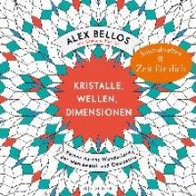 Bellos, Alex,   Harriss, Edmund Kristalle, Wellen, Dimensionen - Eine phantastische Welt zum Ausmalen