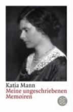 Mann, Katia Meine ungeschriebenen Memoiren