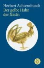 Achternbusch, Herbert Der gelbe Hahn der Nacht