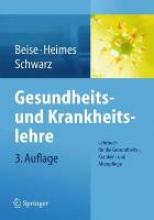 Uwe Beise,   Silke Heimes,   Werner Schwarz Gesundheits- und Krankheitslehre
