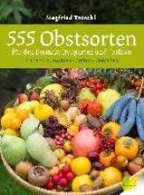 Tatschl, Siegfried 555 Obstsorten für den Permakulturgarten und -balkon