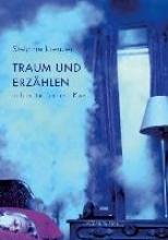 Kreuzer, Stefanie Traum und Erzählen in Literatur, Film und Kunst