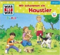 Koppelmann, Viviane WAS IST WAS Junior Hörspiel-CD. Wir bekommen ein Haustier