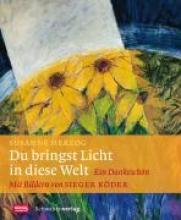 Herzog, Susanne Du bringst Licht in diese Welt