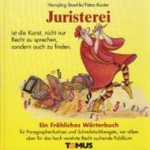Staehle, Hansjörg Juristerei. Ein frhliches Wrterbuch