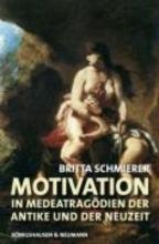 Schmierer, Britta Motivation in Medea-Tragödien der Antike und der Neuzeit