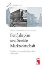 Fnfjahrplan und Soziale Marktwirtschaft. Wie lebte man im geteilten Deutschland 1950 - 1959?