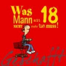 Kernbach, Michael Geschafft! Was Mann mit 18 nicht mehr tun muss!