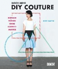 Martin, Rosie Noch mehr DIY Couture
