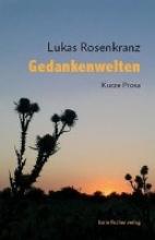 Rosenkranz, Lukas Gedankenwelten